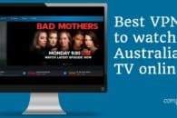 5 Best VPNs to watch Australian TV online abroad