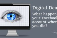 Digital death: What happens to your Facebook account when you die?