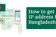 How to get an IP address for Bangladesh from abroad