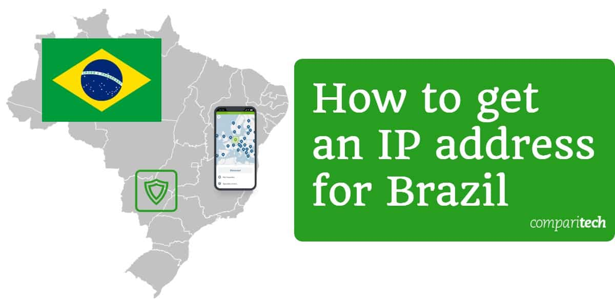 How to get an IP address for Brazil