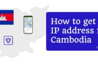 How to get a Cambodia IP address from anywhere with a VPN
