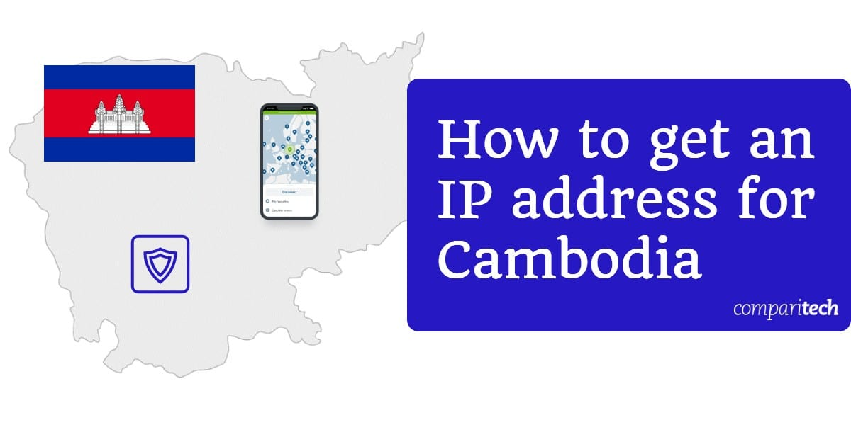 How to get an IP address for Cambodia