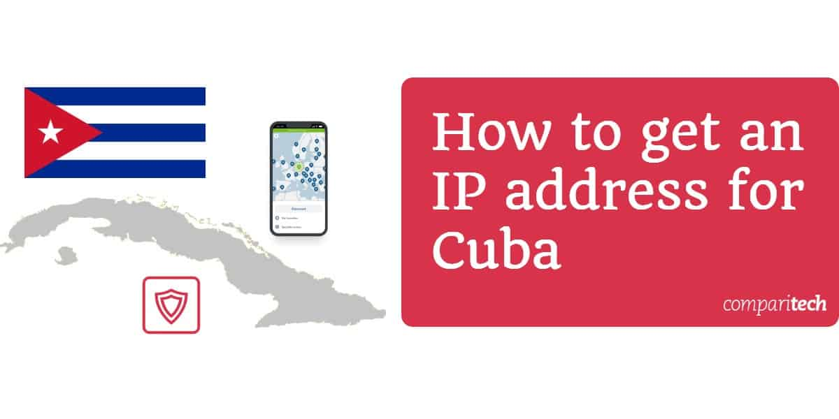 How to get an IP address for Cuba