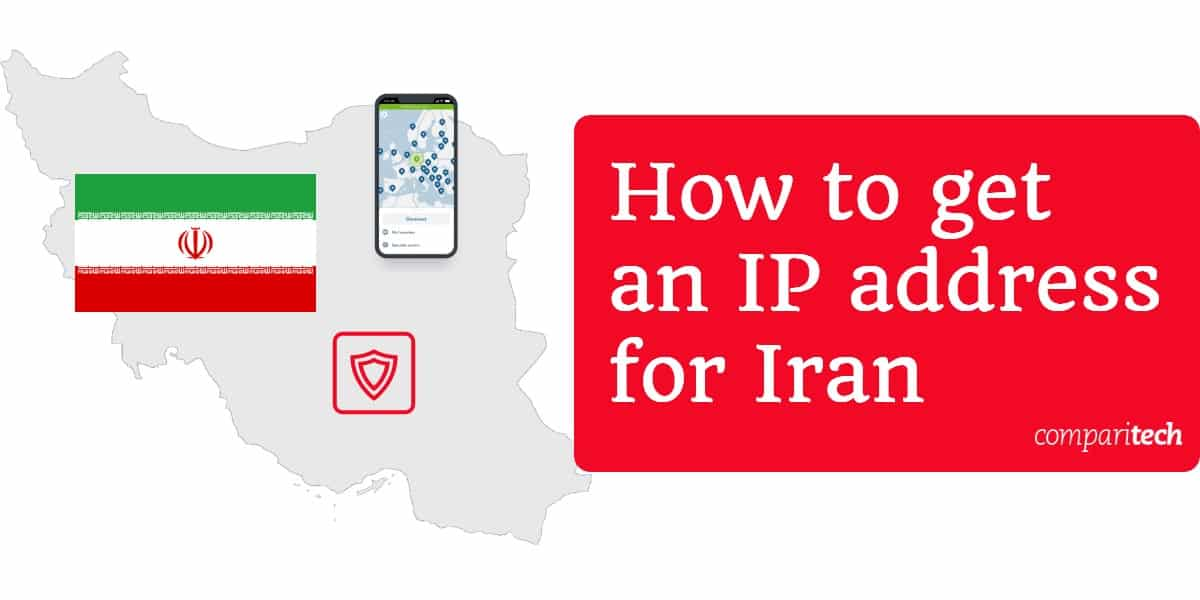 How to get an IP address for Iran from Anywhere (For Free)