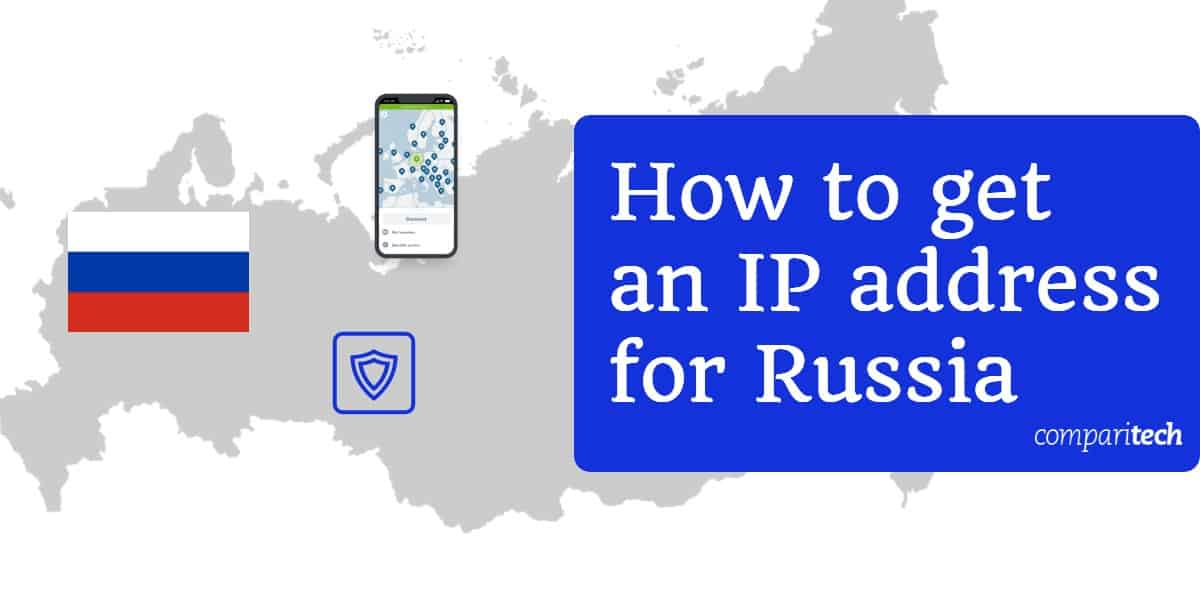 How to get an IP address for Russia