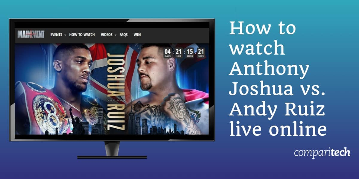 How to watch Anthony Joshua vs. Andy Ruiz live online