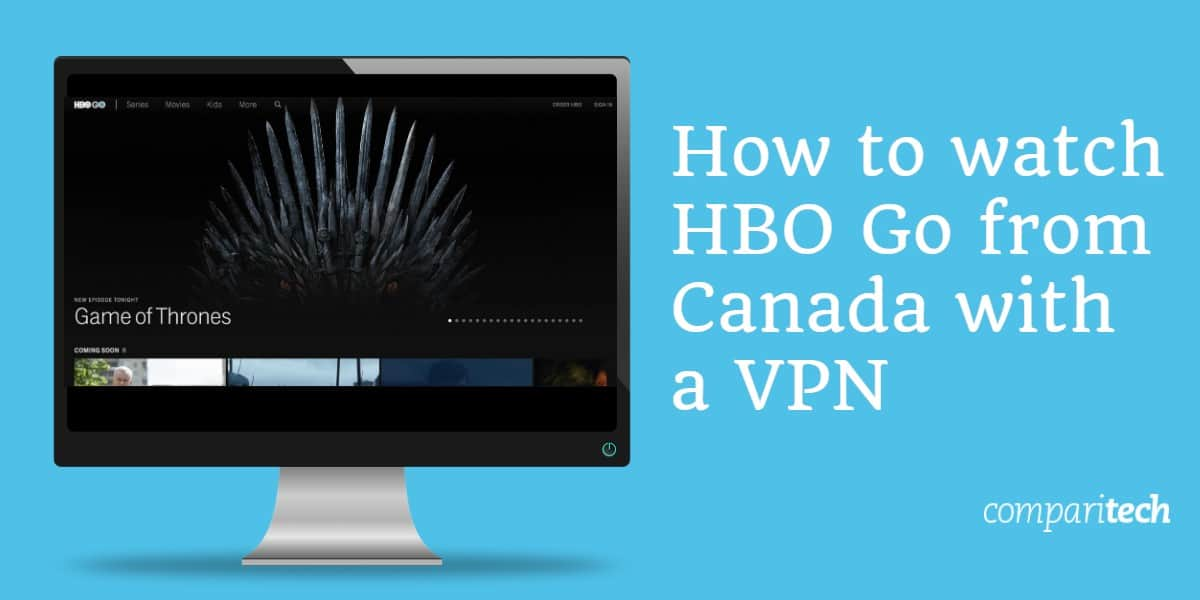 How to watch HBO Go from Canada with a VPN