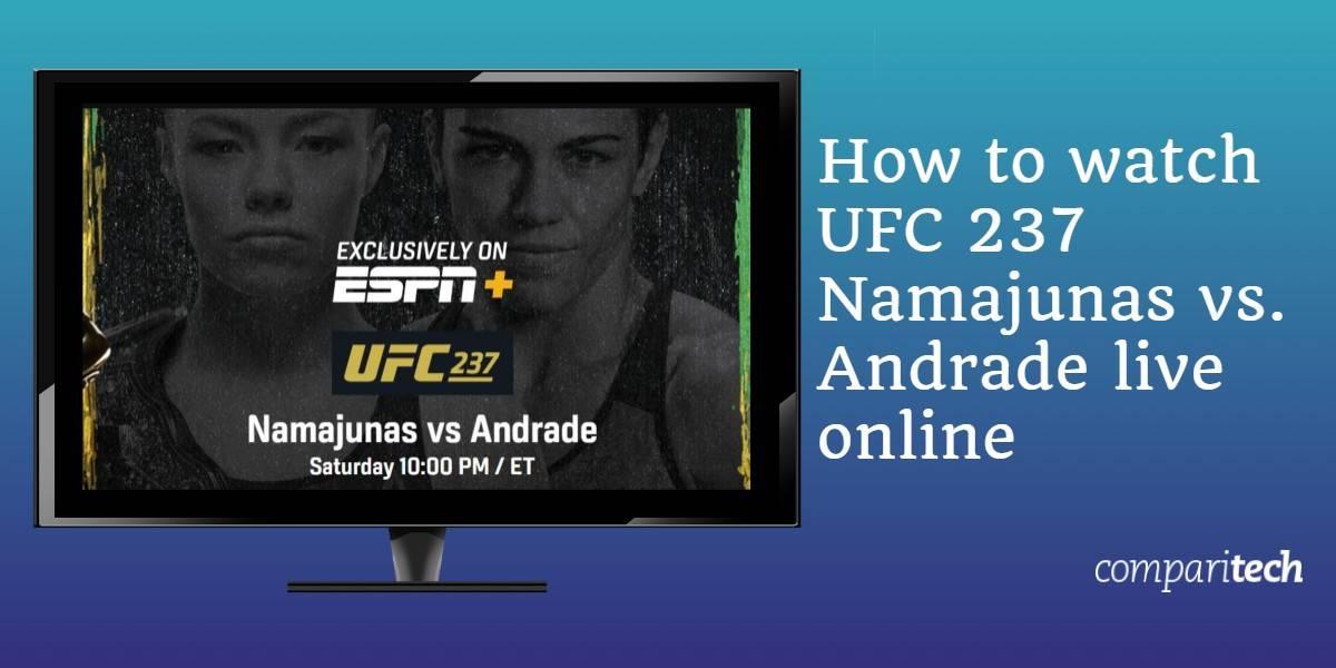 How to watch UFC 237 Namajunas vs. Andrade live online