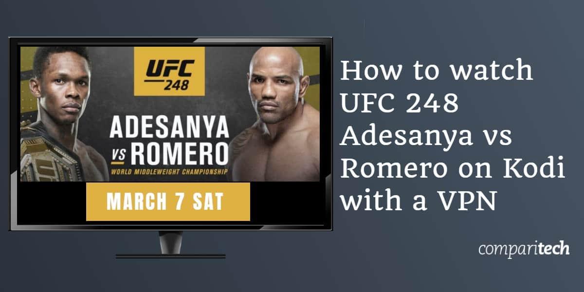 How to watch UFC 248 Adesanya vs Romero on Kodi with a VPN