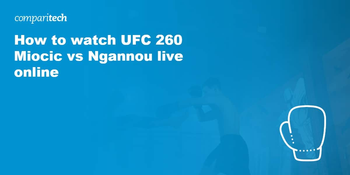 How to watch UFC 260 Miocic vs Ngannou live online