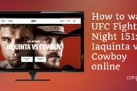 How to watch UFC Fight Night 151: Iaquinta vs. Cowboy online