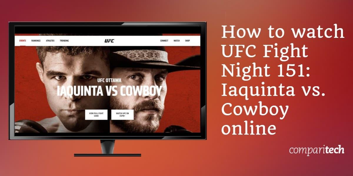 How to watch UFC Fight Night 151 - Iaquinta vs. Cowboy online