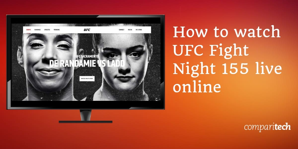 How to watch UFC Fight Night 155 live online