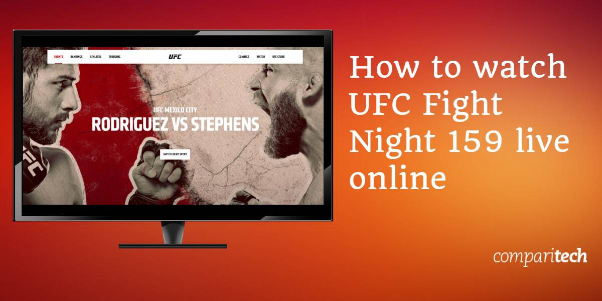 How to watch UFC Fight Night 159 live online