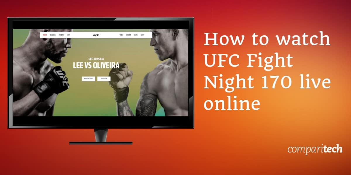 How to watch UFC Fight Night 170 live online
