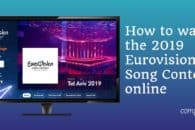 How to watch the 2019 Eurovision Song Contest online
