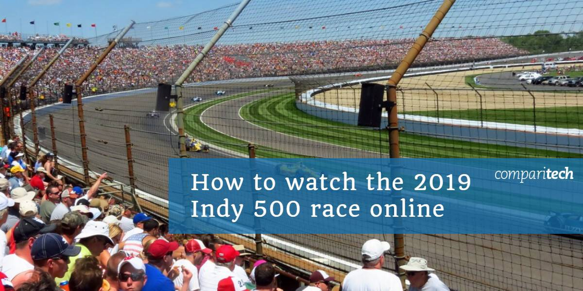 How to watch the 2019 Indy 500 race online