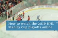 How to watch the 2019 Stanley Cup playoffs online from anywhere