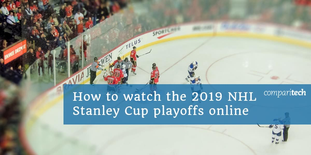 How to watch the 2019 NHL Stanley Cup playoffs online