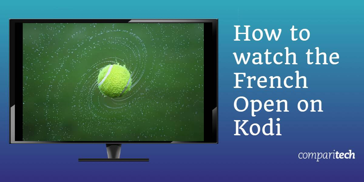 How to watch the French Open on Kodi