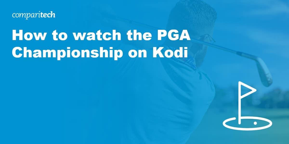 watch PGA Championship on Kodi