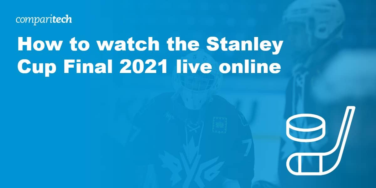 watch Stanley Cup Final 2021