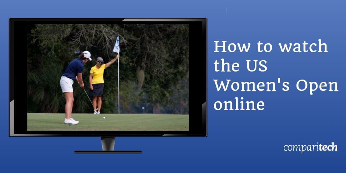 How to watch the US Womens Open online