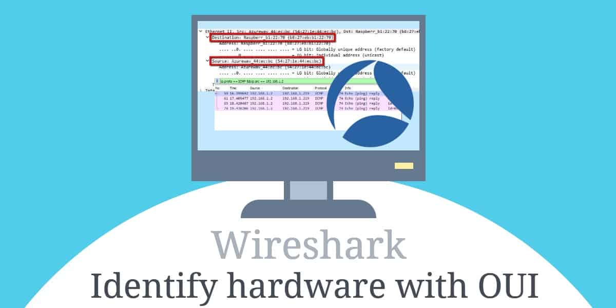 Identify hardware with OUI lookup in Wireshark