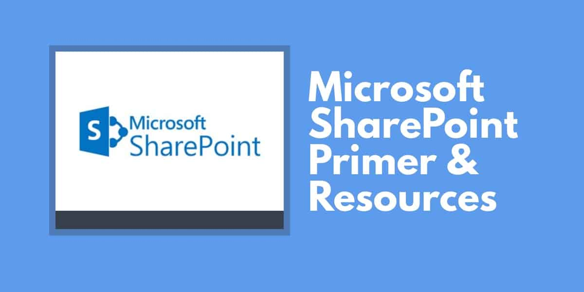 Microsoft Sharepoint Primer Resources Everything You Need To Know