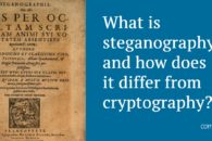 What is steganography and how does it differ from cryptography?