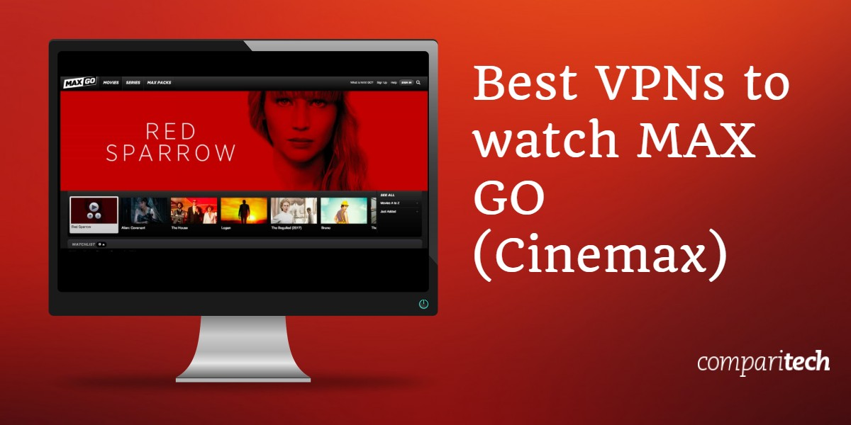 Best VPNs to watch MAX GO Cinemax