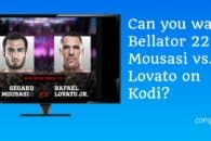 Can you watch Bellator 223: Mousasi vs. Lovato on Kodi?