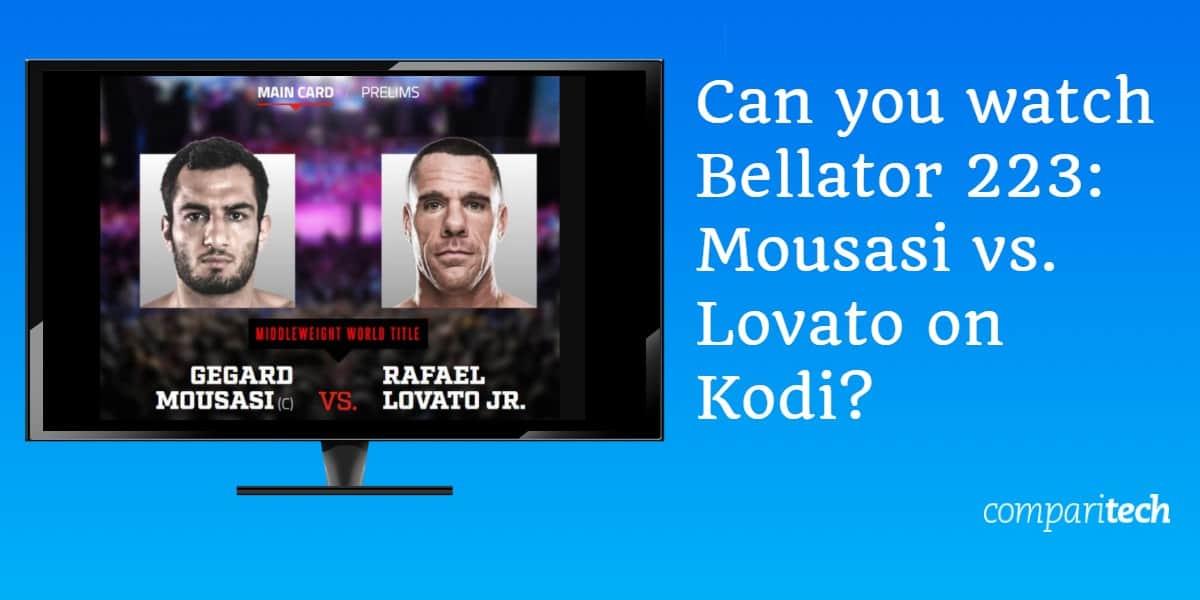 Can you watch Bellator 223 Mousasi vs Lovato on Kodi