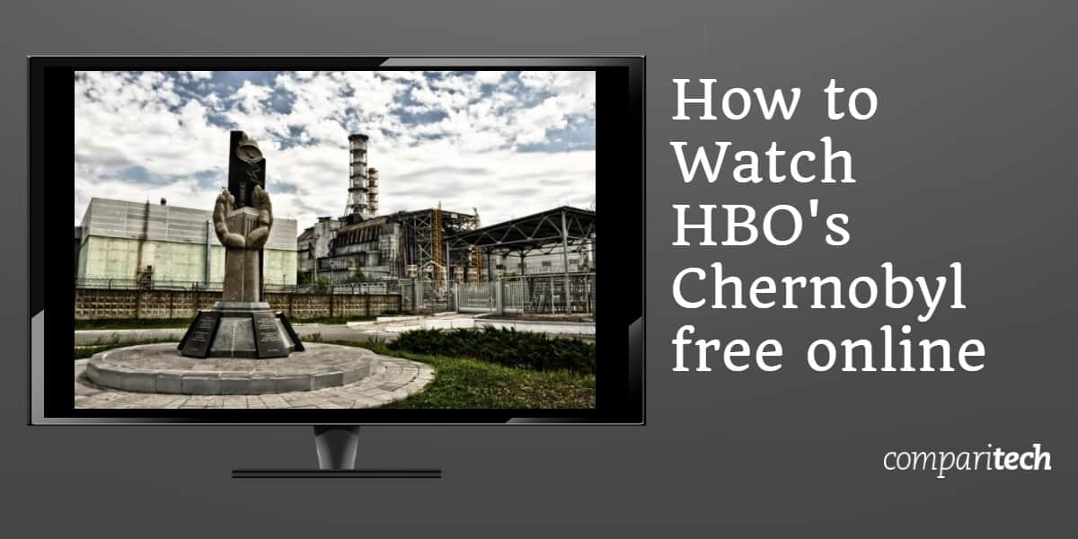 How to Watch HBOs Chernobyl free online