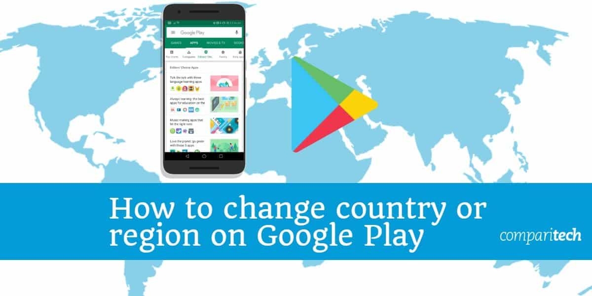 How to change Country or Region on Google Play