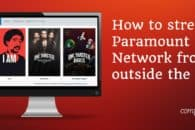 How to Unblock Paramount Network from abroad (outside US)