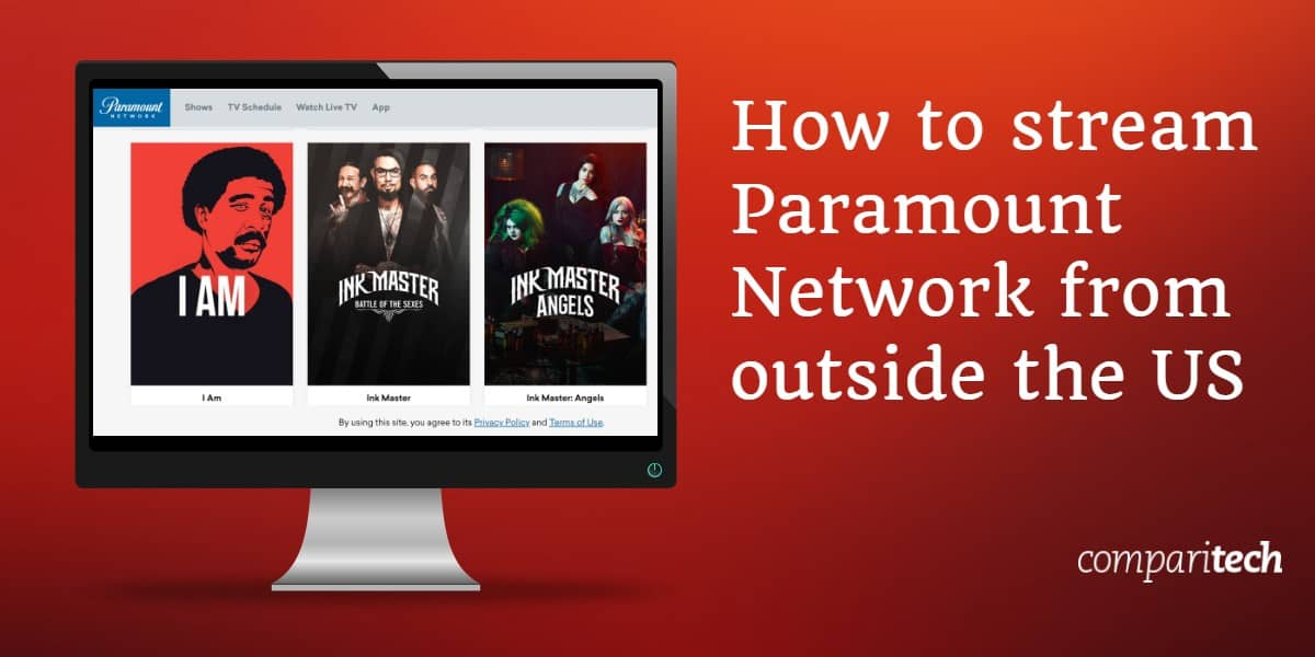 How to stream Paramount Network from outside the US