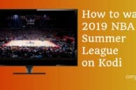 How to watch 2019 NBA Summer League on Kodi