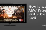 How to watch AEW – Fyter Fest 2019 on Kodi