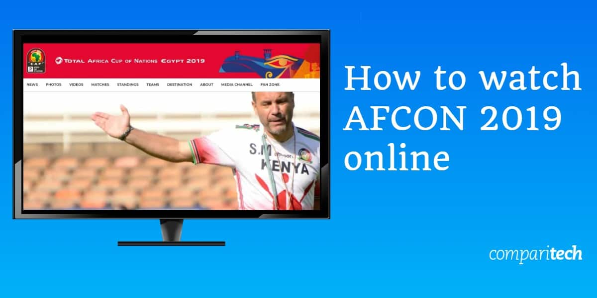 How to watch AFCON 2019 online