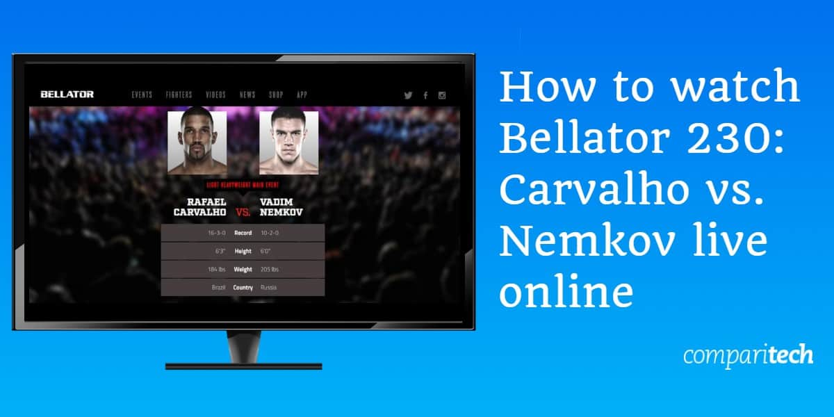 How to watch Bellator 230_ Carvalho vs. Nemkov live online