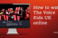 How to watch The Voice Kids UK online from anywhere