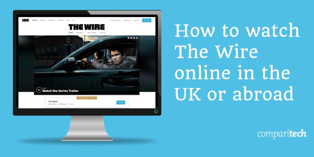 How to watch The Wire online in the UK or Abroad
