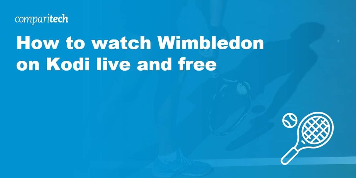 watch Wimbledon on Kodi VPN