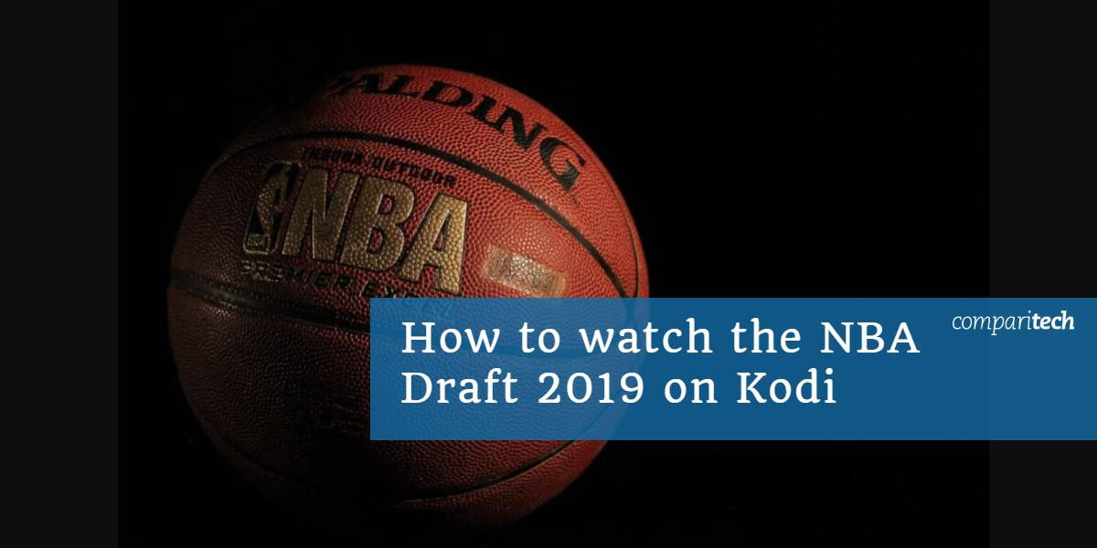 How to watch the NBA Draft 2019 on Kodi