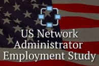 2019 US Network Administrator Salary & Employment Study – which state has the best prospects?