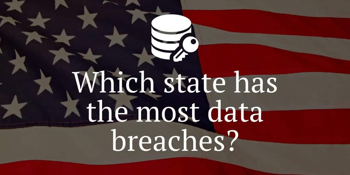 Which states have the most data breaches? Data breaches by US state