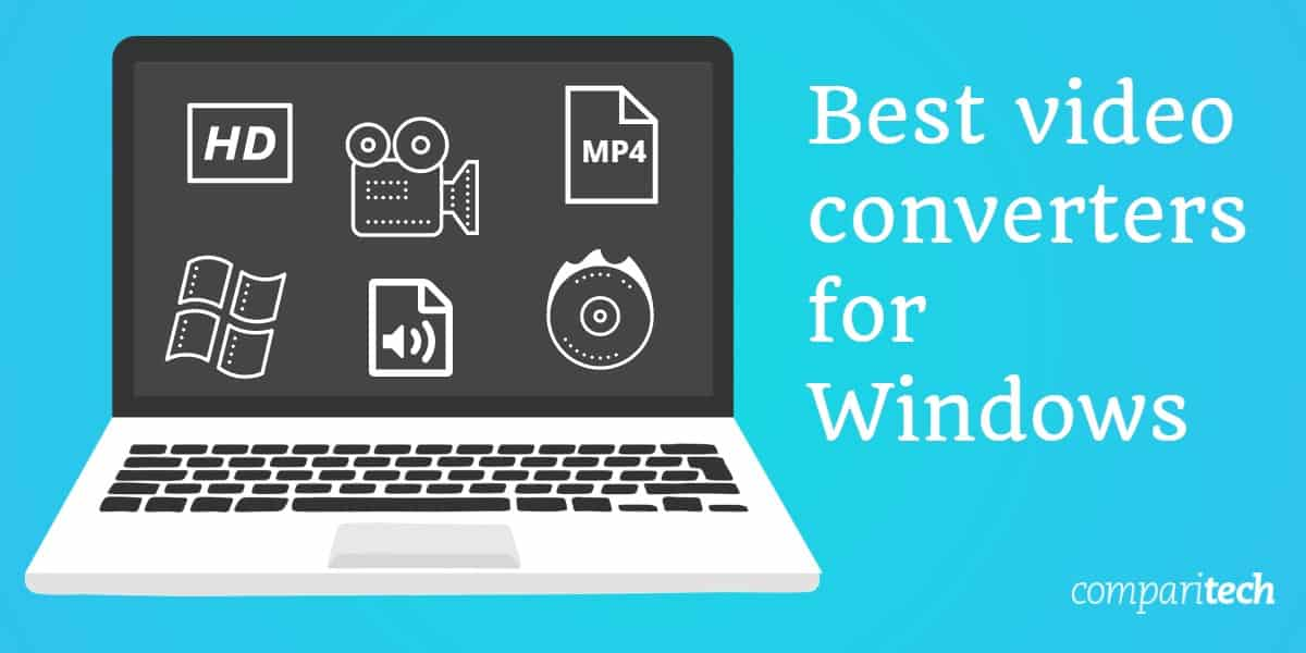 8 Best Video Converters for Windows in 2019 (FREE and PAID)