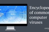 Encyclopedia of common computer viruses and other malware, and how to remove them