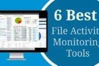 6 Best File Activity Monitoring Tools –  how to monitor files accessed